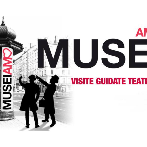"""MuseiAMO"" Visite guidate teatrali"