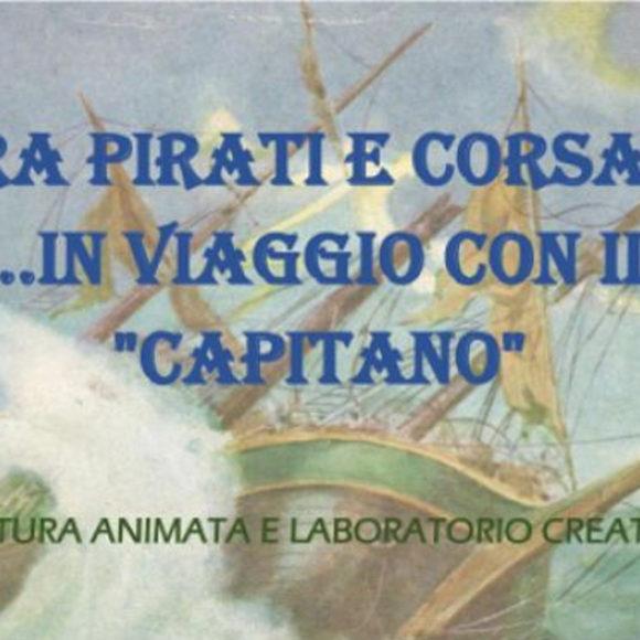"""Tra pirati e corsari … in viaggio con il """"Capitano"""""""